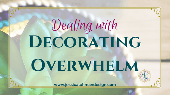 Decorating overwhelm